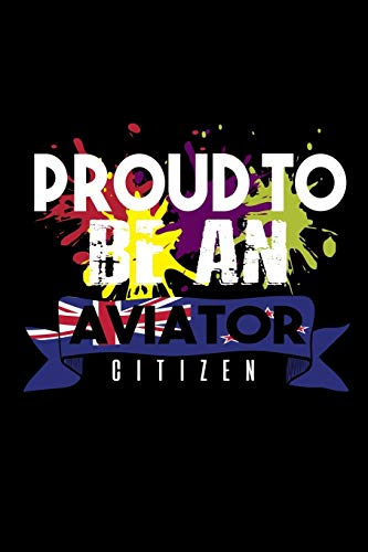 Proud to be an aviator citizen: Notebook | Journal | Diary | 110 Lined pages | 6 x 9 in | 15.24 x 22.86 cm | Doodle Book | Funny Great Gift