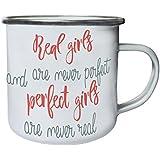 Las Chicas Reales Nunca Son Perfectas Y Las Chicas Perfectas Nunca Son Reales Retro, lata, taza del esmalte 10oz/280ml n754e