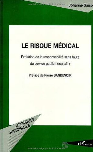 Le risque médical: Evolution de la responsabilité sans faute du service public hospitalier