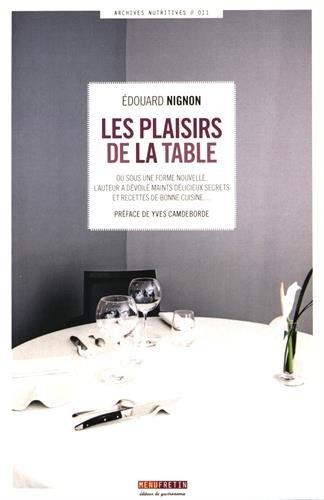 Les plaisirs de la table par Edouard Nignon, Préface de Yves Camdeborde