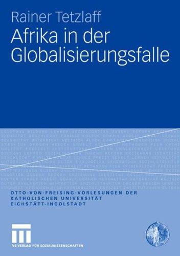 Afrika in der Globalisierungsfalle (Otto von Freising-Vorlesungen der Katholischen Universität Eichstätt-Ingolstadt)
