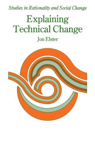 Explaining Technical Change: A Case Study in the Philosophy of Science (Studies in Rationality and Social Change)