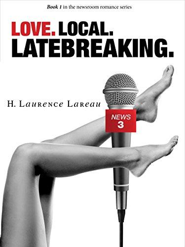 Love. Local. Latebreaking.: Book 1 in the Newsroom Romance series (English Edition) - Co Womens Stud