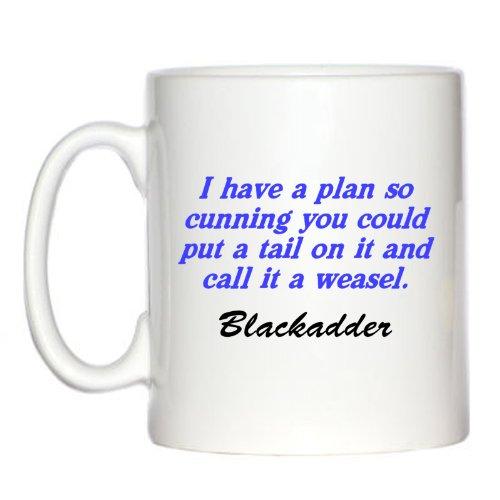 Funny Edmund Blackadder Zitat Design Tasse
