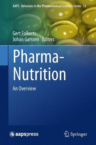 Pharma-Nutrition: An Overview (AAPS Advances in the Pharmaceutical Sciences Series)