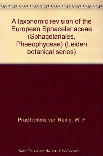 A taxonomic revision of the European Sphacelariaceae (Sphacelariales, Phaeophyceae) (Leiden botanical series)