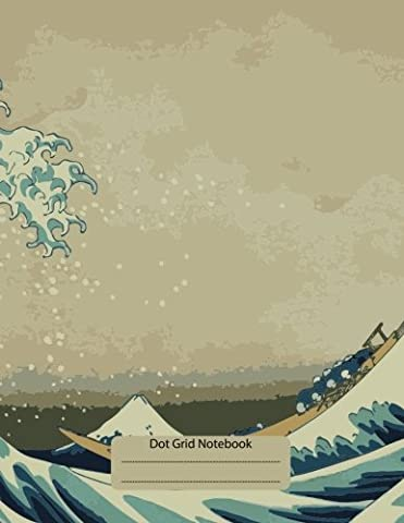 Dot Grid Notebook :Composition Notebook: Bullet Journal:The Greate Wave Kanagawa: (Dot Grid 8.5 x 11 Dots spaced 4mm apart)