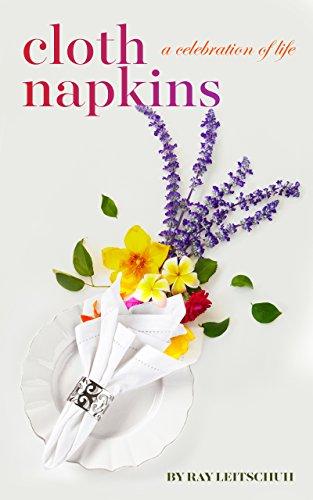 CLOTH NAPKINS: A Celebration of Life