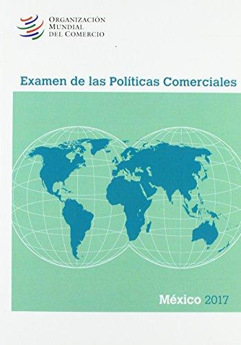 Examen de Las Polaticas Comerciales 2017: Maxico