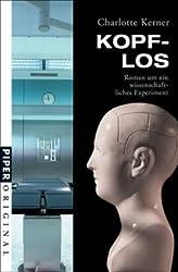 Kopflos: Roman um ein wissenschaftliches Experiment