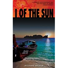 I of the Sun: A Journey into Southeast Asia and the Heart of Human Consciousness (English Edition)