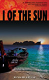 I of the Sun: A Journey into Southeast Asia and the Heart of Human Consciousness