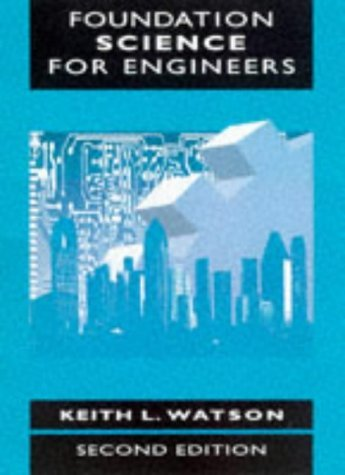 Foundation Science for Engineers by Keith L. Watson (6-May-1998) Paperback