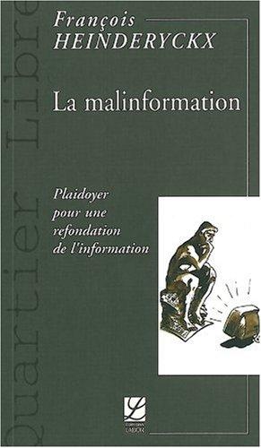 La malinformation : Plaidoyer pour une refondation de l'information