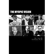 The Myopic Vision: The Causes of Totalitarianism, Authoritarianism, and Statism