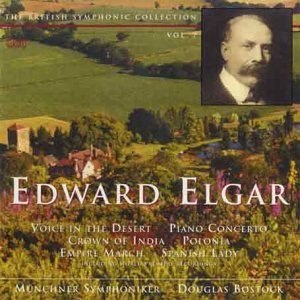 Elgar: Crown of India, Piano Concerto, Voice in the Desert, Polonia, Empire March, Spanish Lady by Bostock