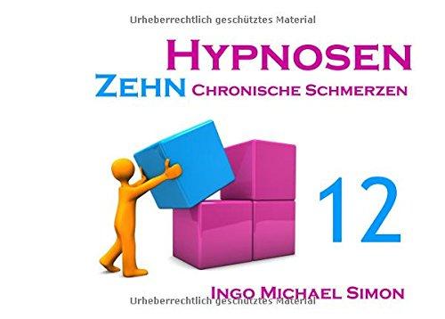 Zehn Hypnosen. Band 12: Chronische Schmerzen