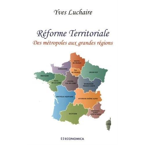 Réforme territoriale, des métropoles aux grandes régions