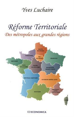 Réforme territoriale, des métropoles aux grandes régions par Yves Luchaire