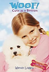 Cute as a Button (Woof!) by Wendy Loggia (2001-03-13)