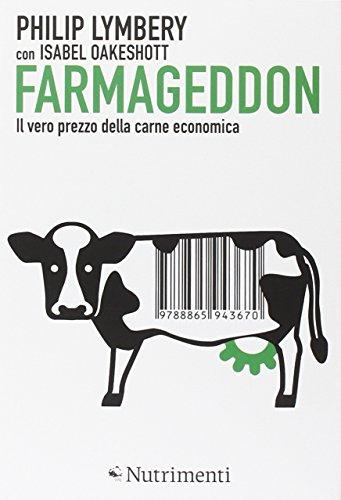 Farmageddon. Il vero prezzo della carne economica