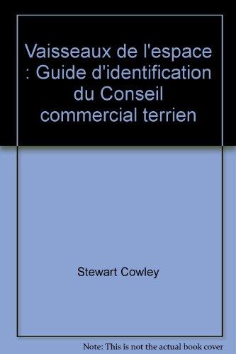 Vaisseaux de l'espace : Guide d'identification du Conseil commercial terrien