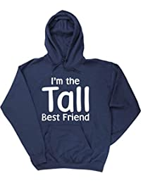 HippoWarehouse Im The Tall Best Friend Jersey Sudadera con Capucha suéter Derportiva Unisex