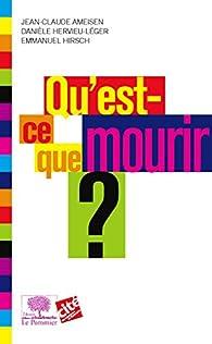 Qu'est-ce que mourir ? par Jean-Claude Ameisen