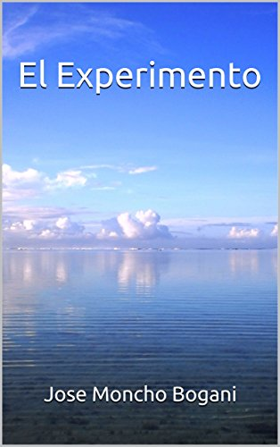 El Experimento por Jose Moncho Bogani