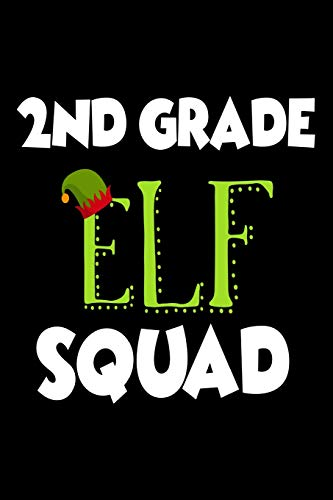 2nd Grade Elf Squad: Funny Christmas Class Notebook Novelty Gift For 2nd Graders