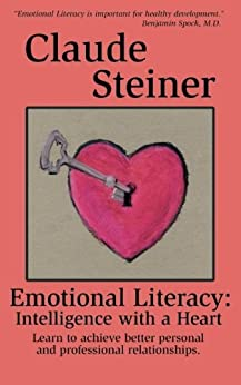 Emotional Literacy: Intelligence with a Heart par [Steiner, Claude]