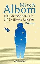 Die fünf Menschen, die dir im Himmel begegnen: Roman (German Edition)
