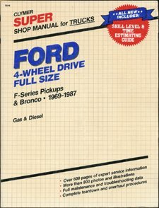 Ford 4-wheel drive super shop manual: F-series pickups & Bronco, 1969-1987: gas & diesel by Kalton C Lahue (1985-08-02)
