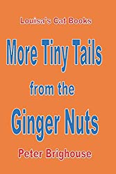 More Tiny Tails From The Ginger Nuts (Louisa's Ginger Nuts Cat Books)