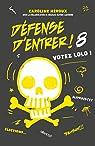 Défense d'entrer, tome 8 : Votez Lolo ! par Héroux