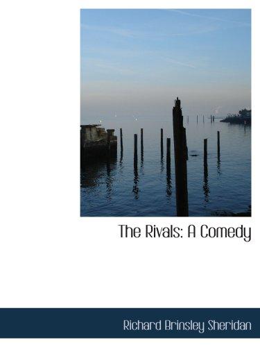 The Rivals: A Comedy por Richard Brinsley Sheridan