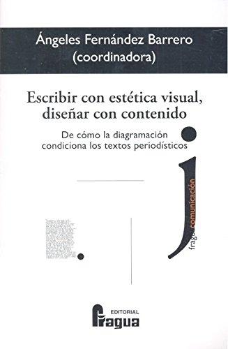 Escribir con estética visual, diseñar con contenido.: De cómo la diagramación condiciona los textos periodísticos. (Fragua Comunicación)