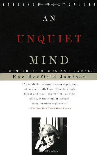 An Unquiet Mind: A Memoir of Moods and Madness