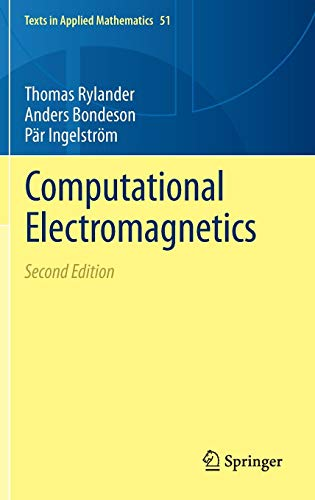Computational Electromagnetics (Texts in Applied Mathematics, Band 51)