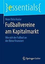 Fußballvereine am Kapitalmarkt (essentials) by Peter Thilo Hasler (2015-01-21)