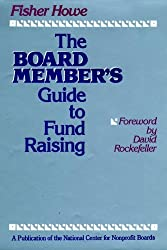 The Board Member's Guide to Fund Raising: What Every Trustee Needs to Know About Raising Money