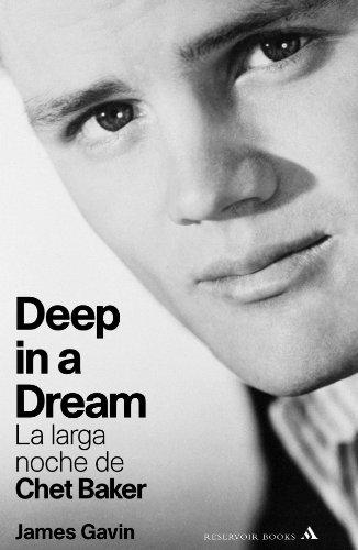 Deep in a dream. La larga noche de Chet Baker (RESERVOIR BOOKS)