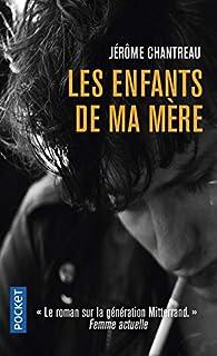 Les enfants de ma mère par Jérôme Chantreau