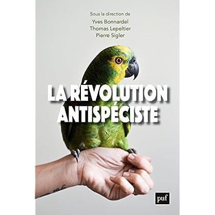 La révolution antispéciste (Hors collection)