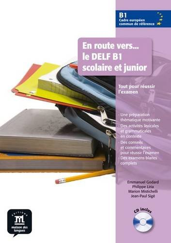En route vers le DELF scolaire et junior B1 Libro del alumno + CD (Fle- Texto Frances) por Emmanuel Godard
