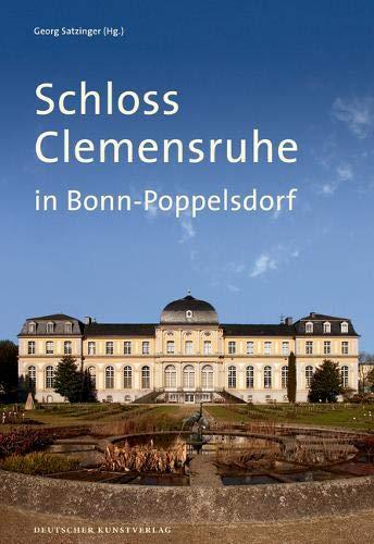 Schloss Clemensruhe in Bonn-Poppelsdorf (Große DKV-Kunstführer)