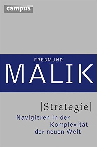 Strategie: Navigieren in der Komplexität der Neuen Welt (Management: Komplexität meistern (Malik))