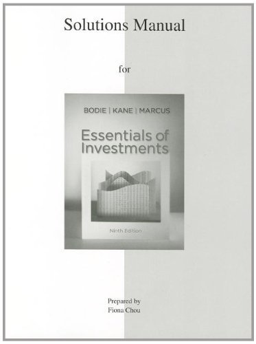 Solutions Manual to accompany Essentials of Investments 9th by Bodie, Zvi, Kane, Alex, Marcus, Alan (2012) Paperback