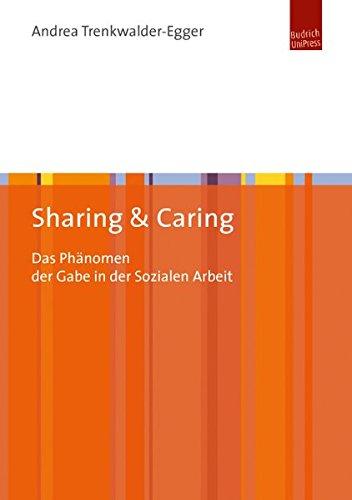 Sharing und Caring: Das Phänomen der Gabe in der Sozialen Arbeit