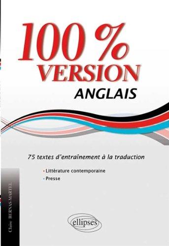 100% Version Anglais 75 Textes d'Entraînement à la Traduction Littérature Contemporaine Presse par Claire Bernas-Martel